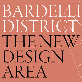 Bardelli District - The new Design Area