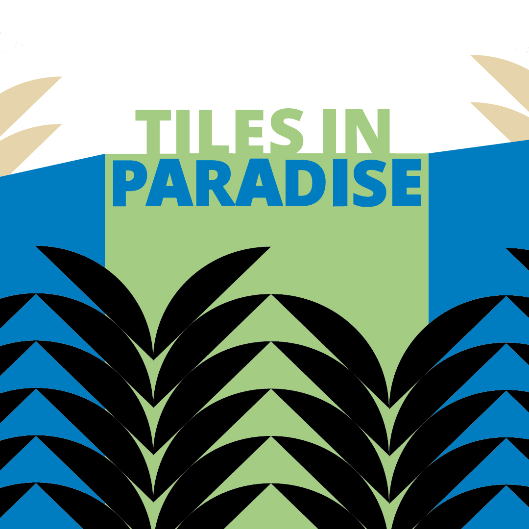 Tiles in Paradise
